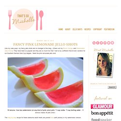 That's so Michelle...: Fancy Pink Lemonade Jello Shots