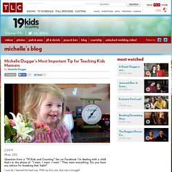Michelle Duggar's Most Important Tip for Teaching Kids Manners: Michelle's Blog: TLC