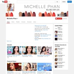 MichellePhan's Channel‬‏