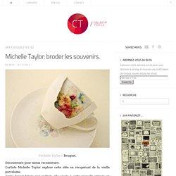 Michelle Taylor: broder les souvenirs.