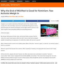 Why the End of Michfest Is Good for Feminism: Two Activists Weigh In