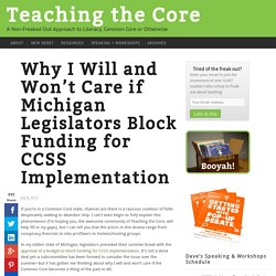 Why I Will & Won't Care if Michigan abandons the Common Core