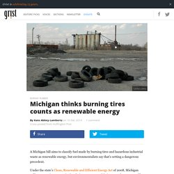 Michigan thinks burning tires counts as renewable energy