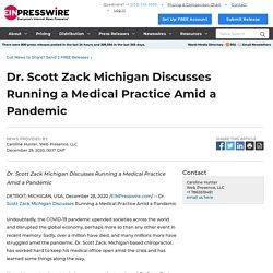Dr. Scott Zack Michigan Discusses Running a Medical Practice Amid a Pandemic - EIN Presswire