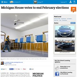 Michigan House votes to end February elections