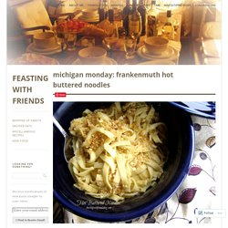 Michigan Monday: Frankenmuth Hot Buttered Noodles