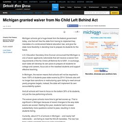 Michigan granted waiver from No Child Left Behind Act