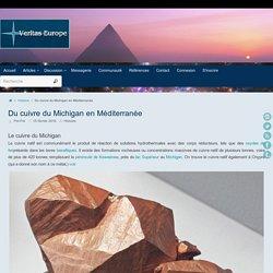Du cuivre du Michigan en Méditerranée ~ Veritas-Europe