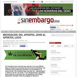 MICHOACÁN: DEL APOSTOL JOHN AL APÓSTOL LOCO