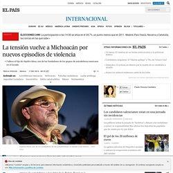 La tensión vuelve a Michoacán por nuevos episodios de violencia