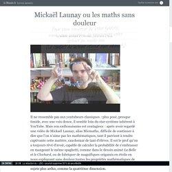 Mickaël Launay ou les maths sans douleur