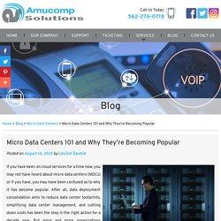 Micro Data Centers 101 and Why They're Becoming Popular