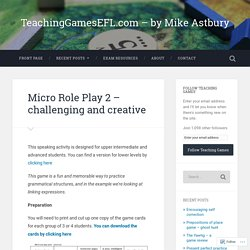 Micro Role Play 2 – challenging and creative