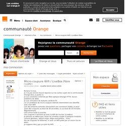 Micro-coupure Wifi / LiveBox Fibre