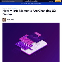 How Micro-Moments Are Changing UX Design