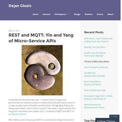 REST and MQTT: Yin and Yang of Micro-Service APIs