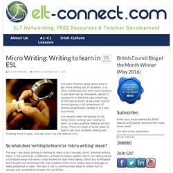 Micro Writing: Writing to learn in ESL - ELT Connect