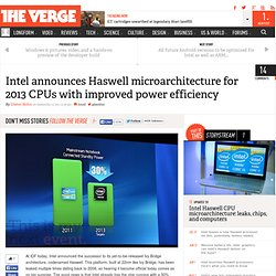 Intel announces Haswell microarchitecture for 2013 CPUs with improved power efficiency | This is my next...