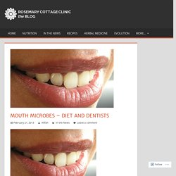 Mouth Microbes – Diet and Dentists – Rosemary Cottage Clinic Blog