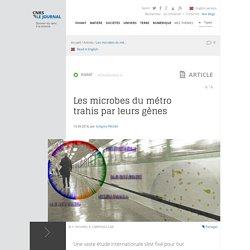 Les microbes du métro trahis par leurs gènes