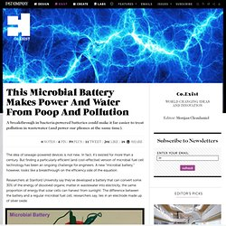 This Microbial Battery Makes Power And Water From Poop And Pollution