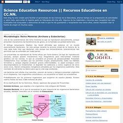 Recursos Educativos en CC.NN.: Microbiología: Reino Moneras (Archaea y Eubacterias)