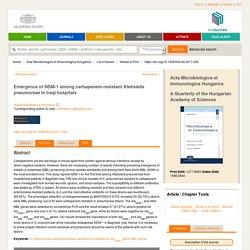 Acta Microbiologica et Immunologica Hungarica - 2017 - Emergence of NDM-1 among carbapenem-resistant Klebsiella pneumoniae in Iraqi hospitals