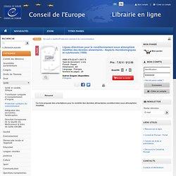 EUROPE - 1999 - Lignes directrices pour le conditionnement sous atmosphère modifiée des denrées alimentaires - Aspects microbiol
