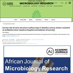 African Journal of Microbiology Research Vol. 5(21), pp. 3414-3421, 9 October, 2011 Survey role of nano structure surface layer