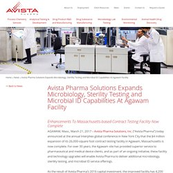Avista Pharma Solutions Expands Microbiology, Sterility Testing and Microbial ID Capabilities At Agawam Facility