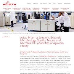 Avista Pharma Solutions Expands Microbiology, Sterility Testing and Microbial ID Capabilities At Agawam Facility