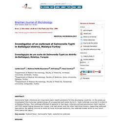 Braz. J. Microbiol. vol.40 no.1 São Paulo Jan./Mar. 2009 Investigation of an outbreak of Salmonella Typhi in Battalgazi district
