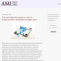 The microbiome plays a role in antipsychotic-mediated weight gain — The American Microbiome Institute