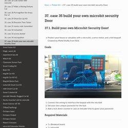 37. case 35 build your own microbit security Door — micro bit tutorial