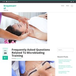Frequently Asked Questions Related To Microblading Training