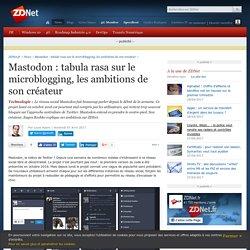 Mastodon : tabula rasa sur le microblogging, les ambitions de son créateur - ZDNet
