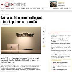Twitter en Irlande: microblogs et micro impôt sur les sociétés