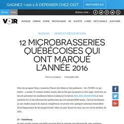 12 microbrasseries québécoises qui ont marqué l'année 2016