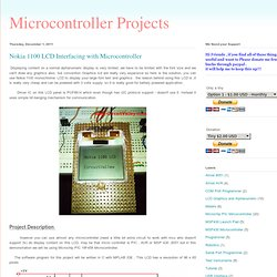 Microcontroller Projects: Nokia 1100 LCD Interfacing with Microcontroller