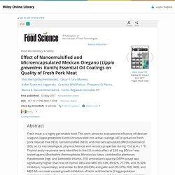 JOURNAL OF FOOD SCIENCE 10/05/17 Effect of Nanoemulsified and Microencapsulated Mexican Oregano (Lippia graveolens Kunth) Essential Oil Coatings on Quality of Fresh Pork Meat