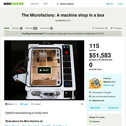 The Microfactory: A machine shop in a box by Mebotics LLC