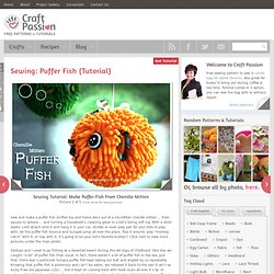 Sew A Puffer Fish Out Of Microfiber Chenille Mitt