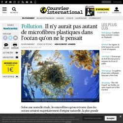 COURRIER INTERNATIONAL 08/06/20 Pollution.Il n'y aurait pas autant de microfibres plastiques dans l'océan qu'on ne le pensait