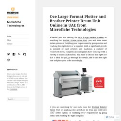 Oce Large Format Plotter and Brother Printer Drum Unit Online in UAE from Microfiche Technologies – Microfiche Technologies