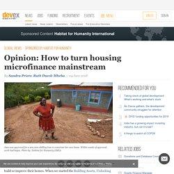 Opinion: How to turn housing microfinance mainstream