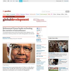 Muhammad Yunus banks on beating the enemies of microfinance | World news