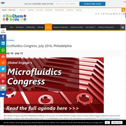 Microfluidics Congress, July 2016, Philadelphia