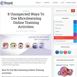 Microlearning Online Training Activities: 8 Unexpected Ways To Use Them