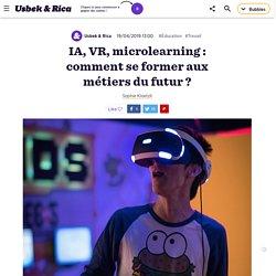 IA, VR, microlearning... : comment se former aux métiers du futur