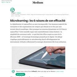 Microlearning : les 6 raisons de son efficacité